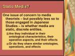 static media