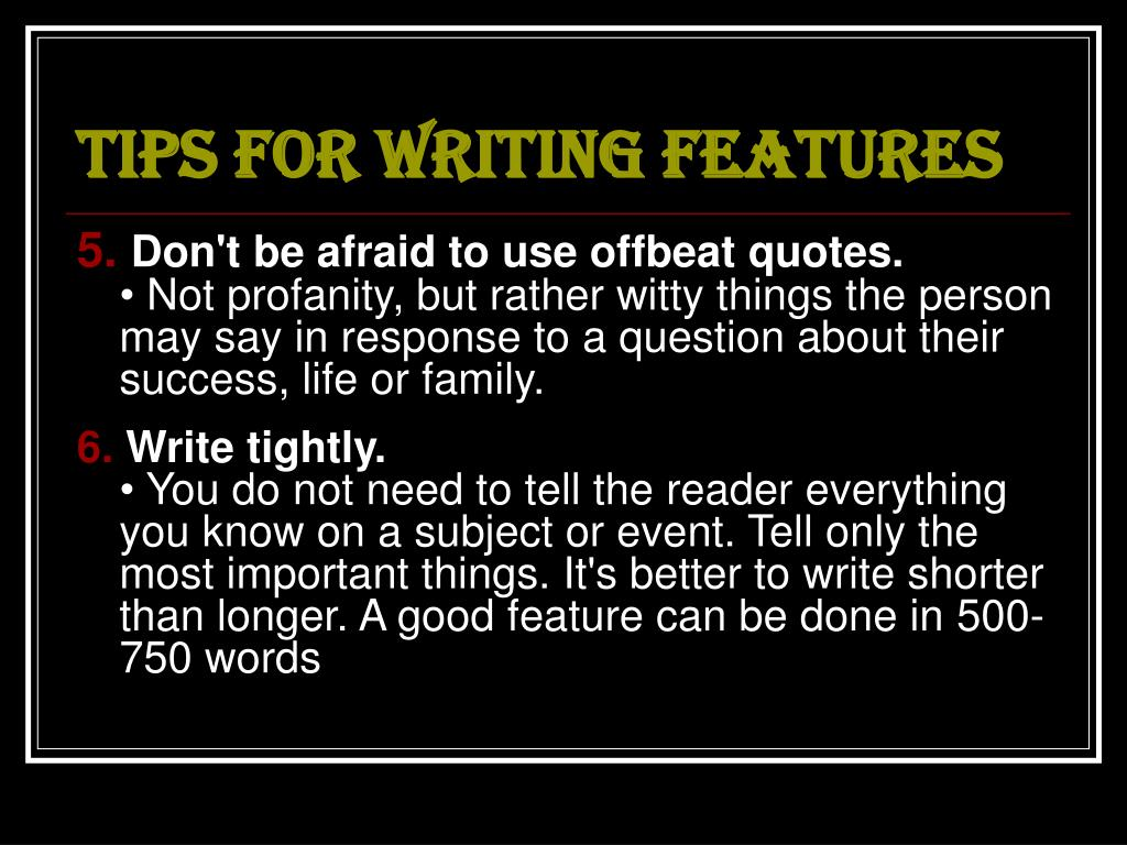 TIPS FOR WRITING FEATURES