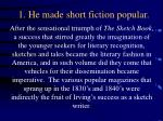 1 he made short fiction popular