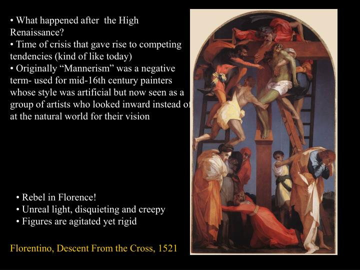 • What happened after  the High Renaissance?