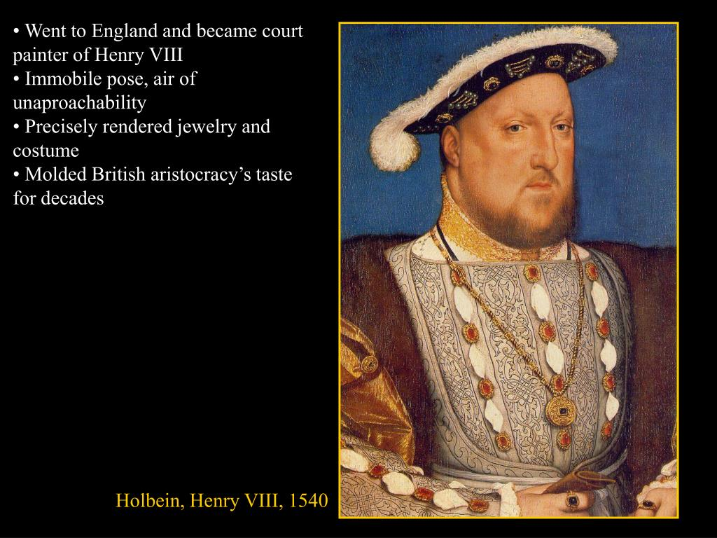 • Went to England and became court painter of Henry VIII