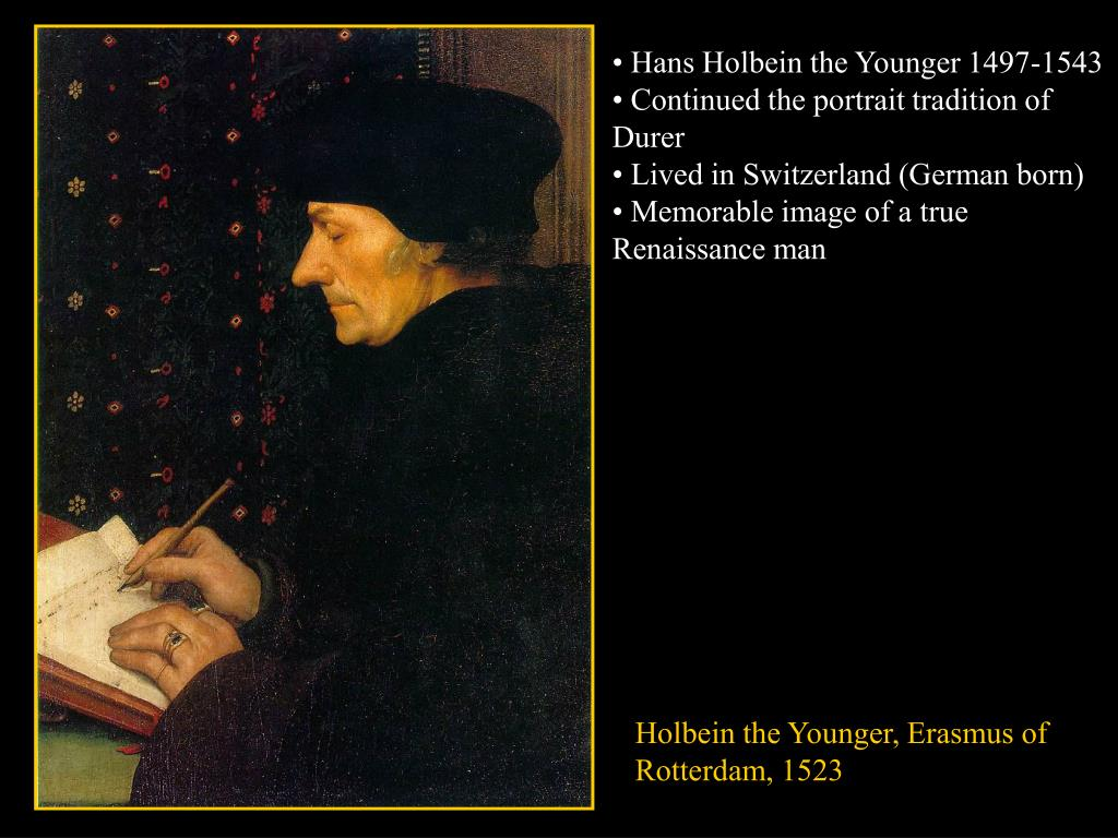 • Hans Holbein the Younger 1497-1543