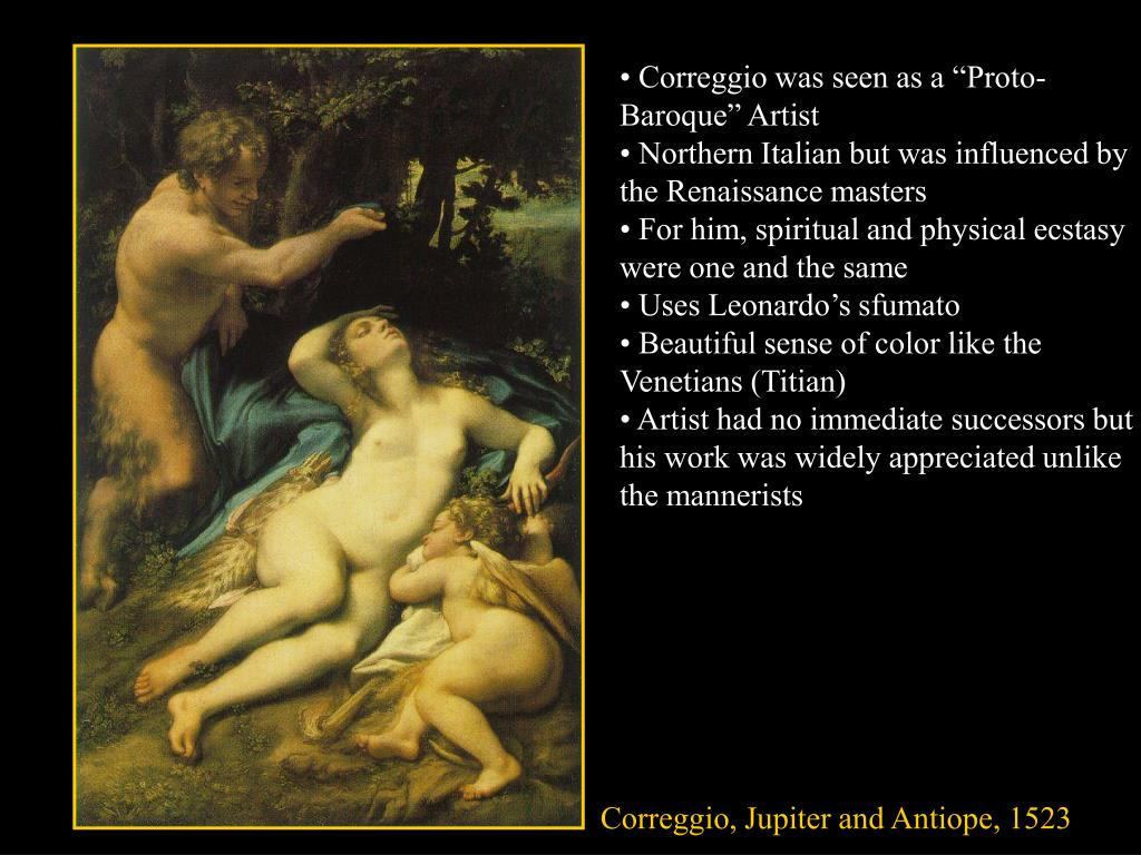 "• Correggio was seen as a ""Proto-Baroque"" Artist"
