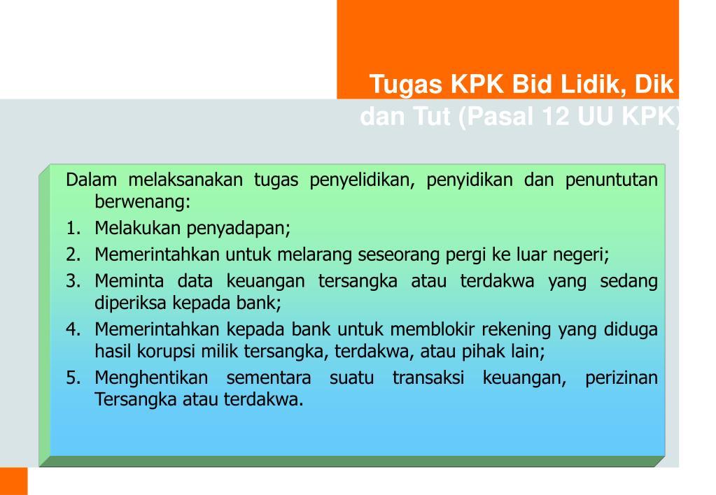 Tugas KPK Bid Lidik, Dik dan Tut (Pasal 12 UU KPK)