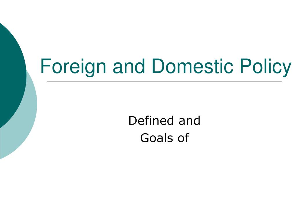 foreign and domestic policy l.