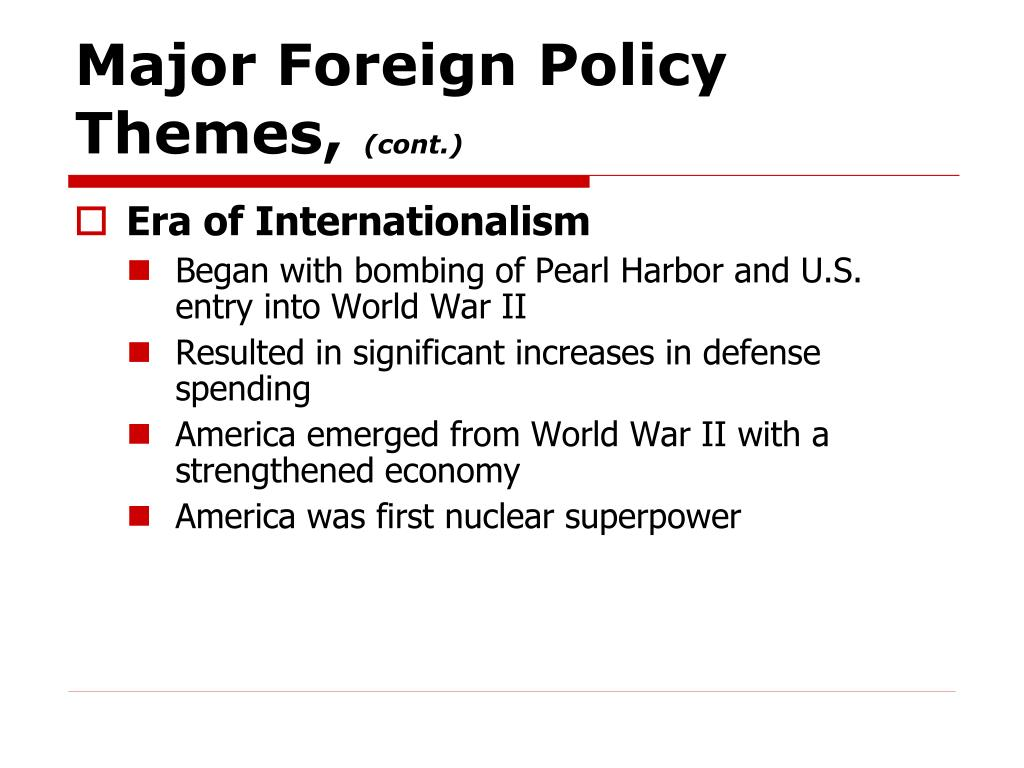 Major Foreign Policy Themes,
