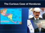 the curious case of honduras