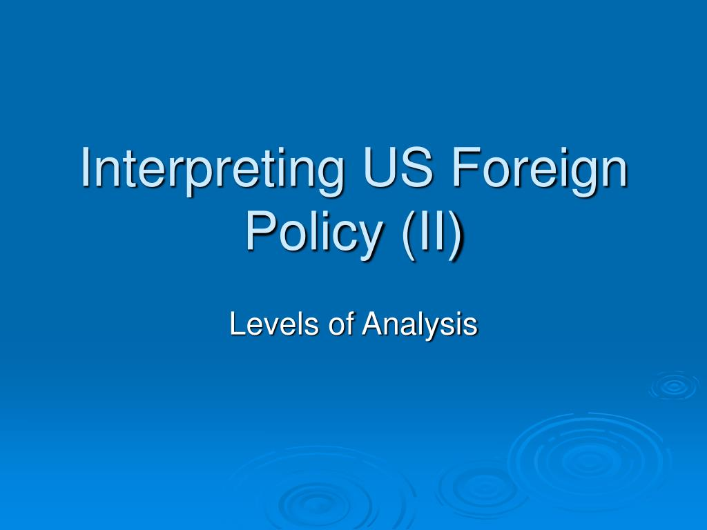 interpreting us foreign policy ii l.