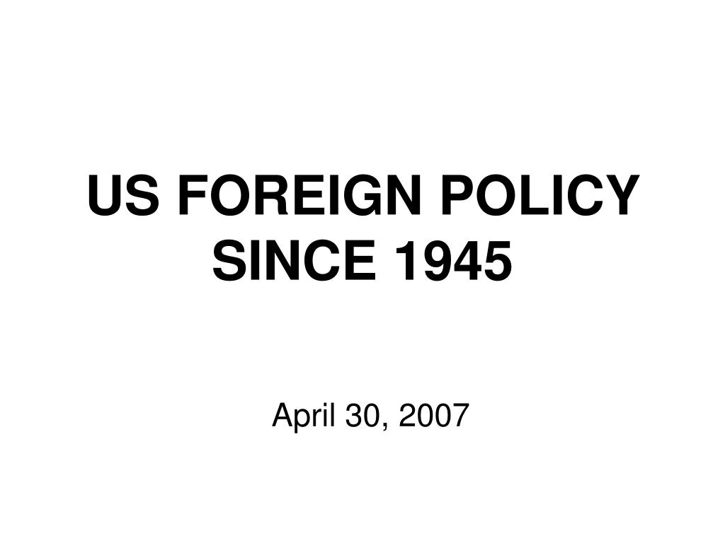 us foreign policy since 1945 l.
