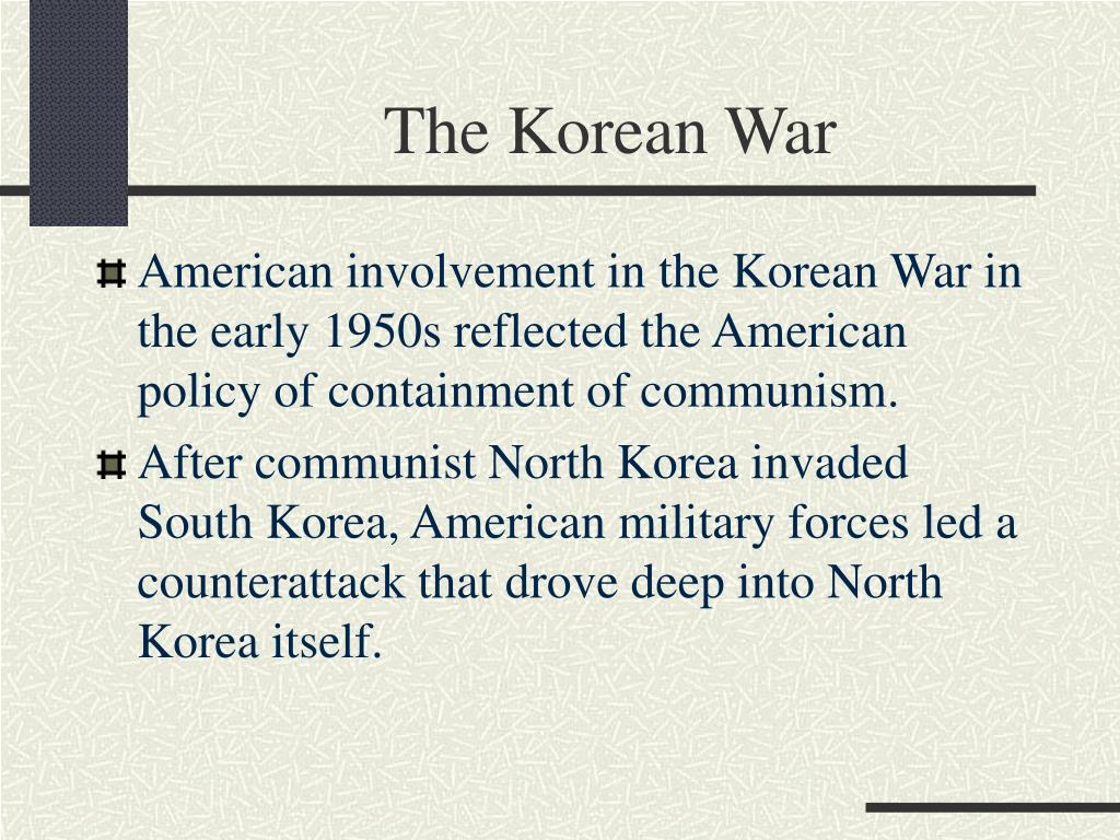 the objectives and impact of americas policy of containment Us enters the korean conflict america centered its foreign policy on the containment of communism america's policy of containment extended to asia as well.