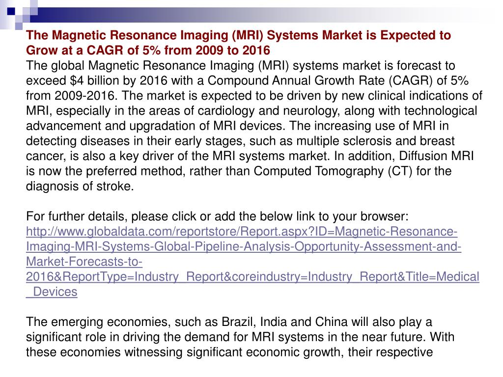 The Magnetic Resonance Imaging (MRI) Systems Market is Expected to Grow at a CAGR of 5% from 2009 to 2016