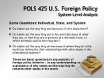pols 425 u s foreign policy system level analysis3