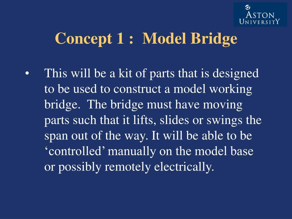 Concept 1 : Model Bridge