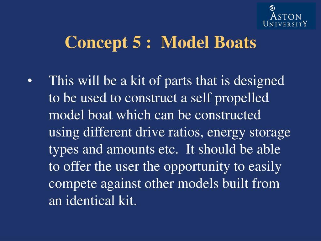 Concept 5 : Model Boats