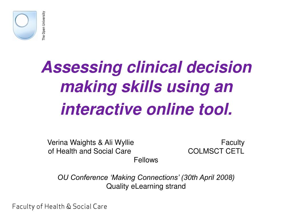 Assessing clinical decision making skills using an interactive online tool.