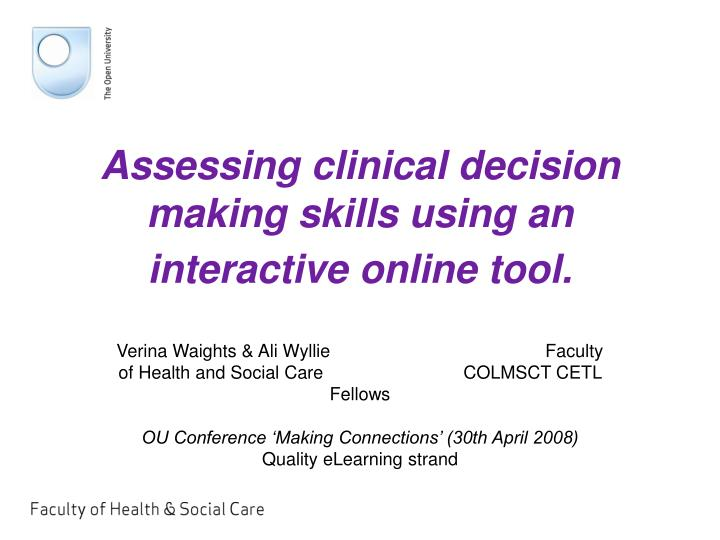 Assessing clinical decision making skills using an interactive online tool