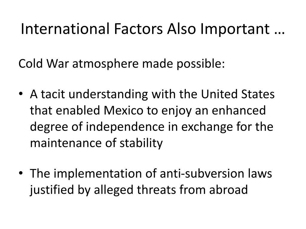 International Factors Also Important …