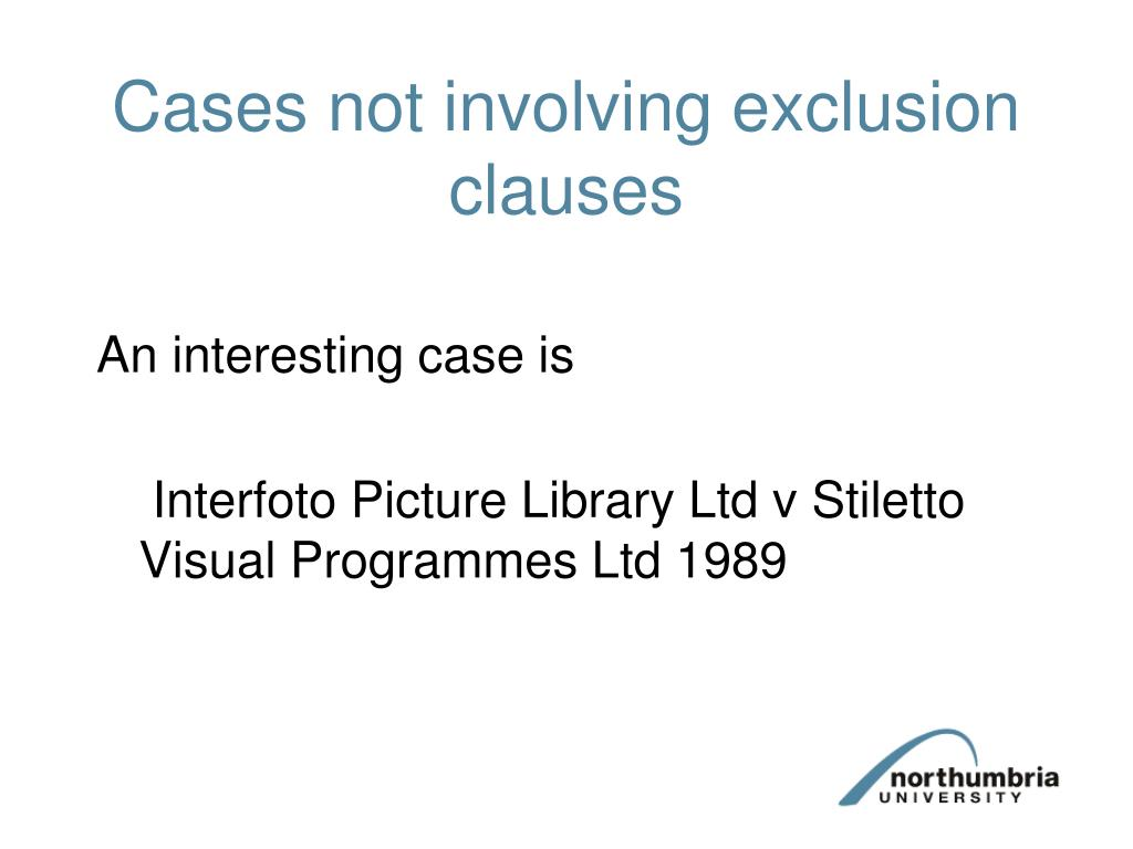 Cases not involving exclusion clauses