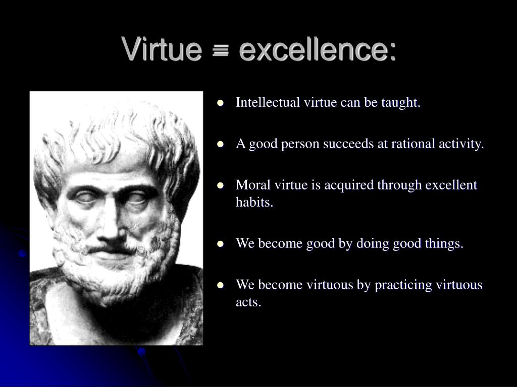 Virtue = excellence: