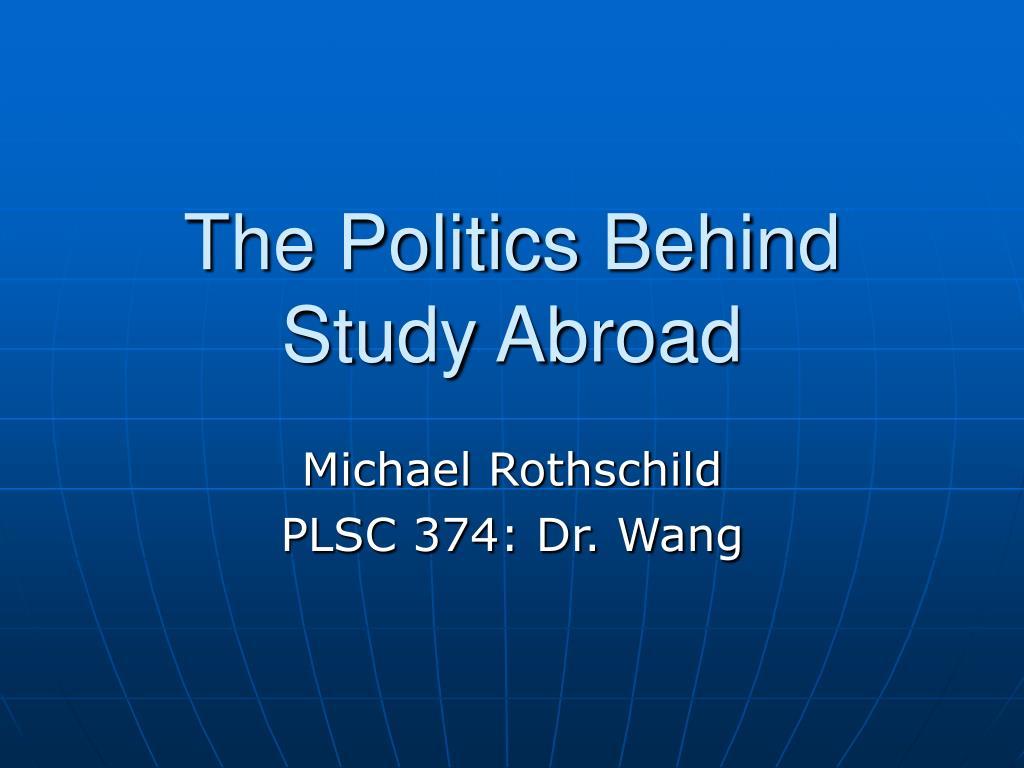 the politics behind study abroad l.