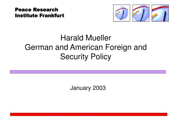 Harald mueller german and american foreign and security policy