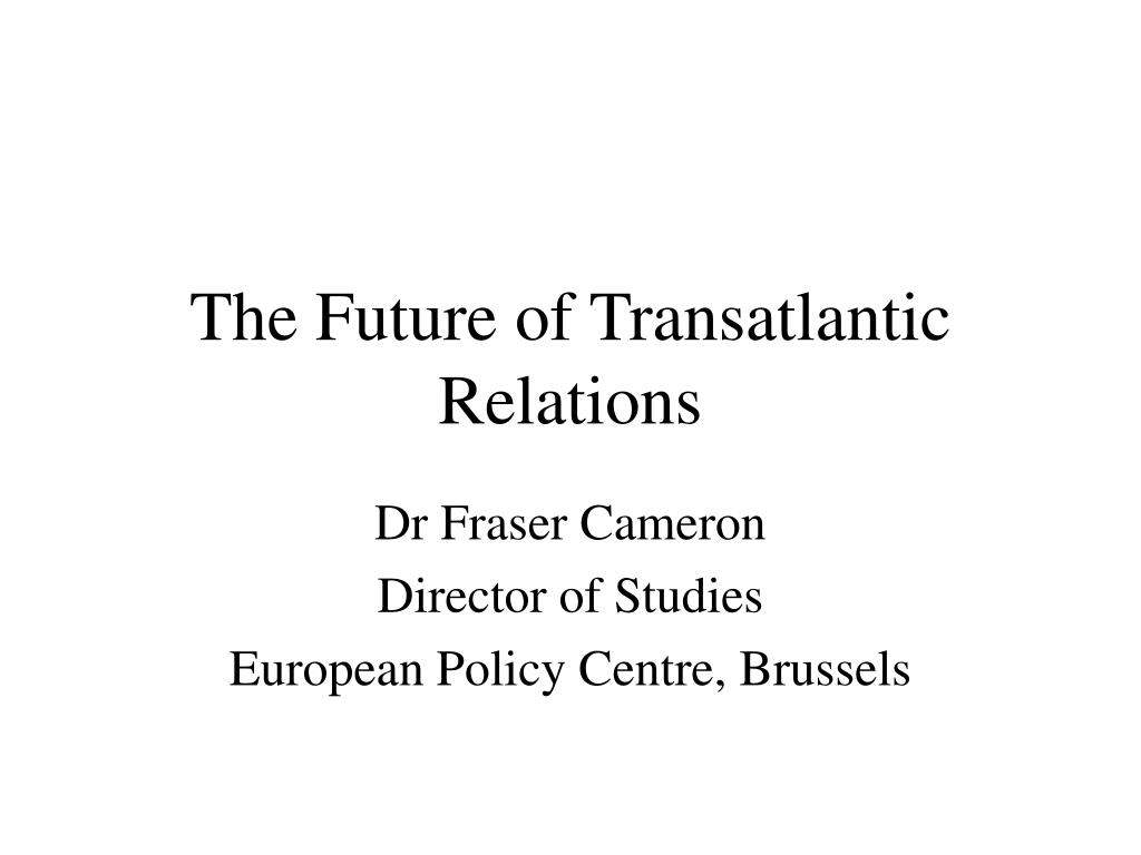 the future of transatlantic relations l.