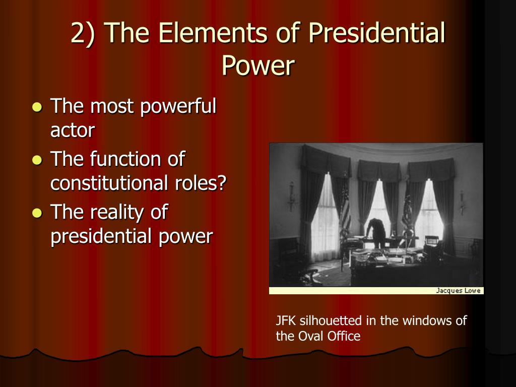 2) The Elements of Presidential Power