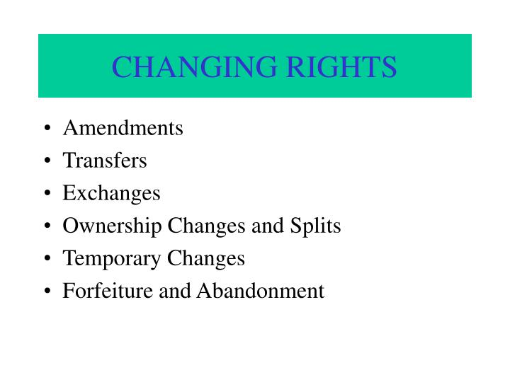 CHANGING RIGHTS