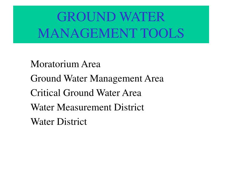 GROUND WATER MANAGEMENT TOOLS
