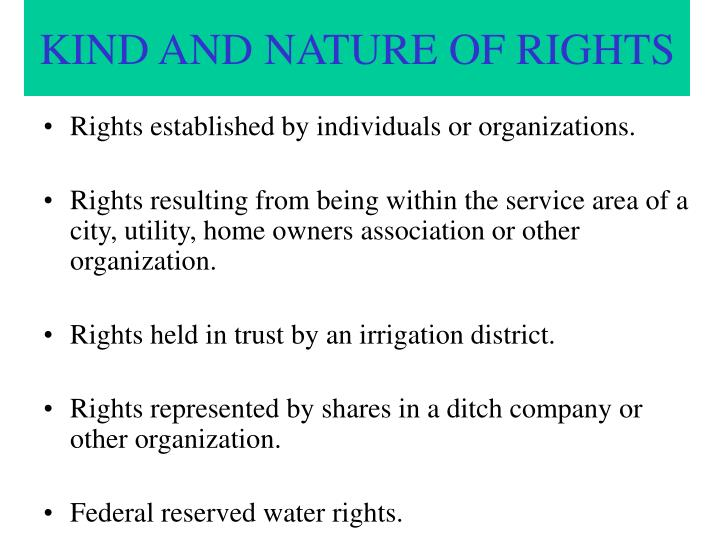 KIND AND NATURE OF RIGHTS