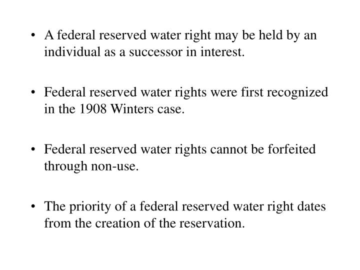 A federal reserved water right may be held by an individual as a successor in interest.