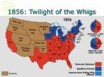 1856 twilight of the whigs