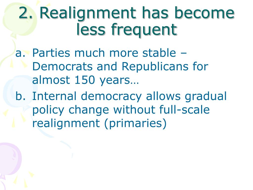 2. Realignment has become less frequent