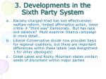 3 developments in the sixth party system