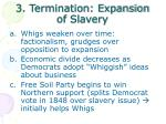 3 termination expansion of slavery