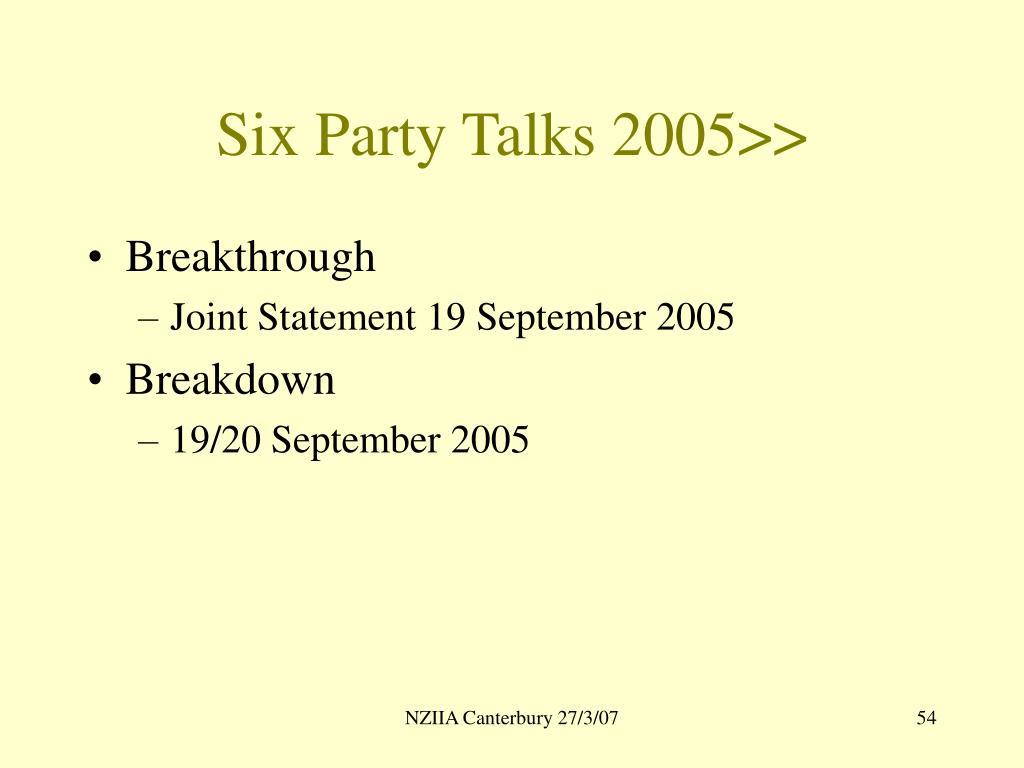 Six Party Talks 2005>>