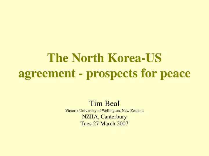 The north korea us agreement prospects for peace