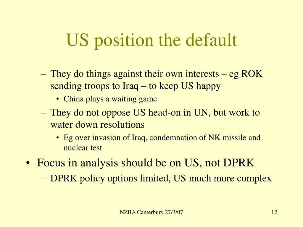 US position the default