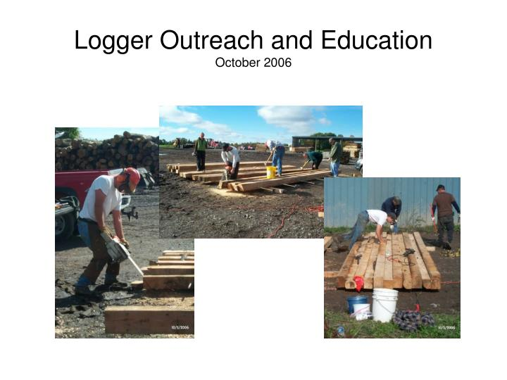 Logger Outreach and Education