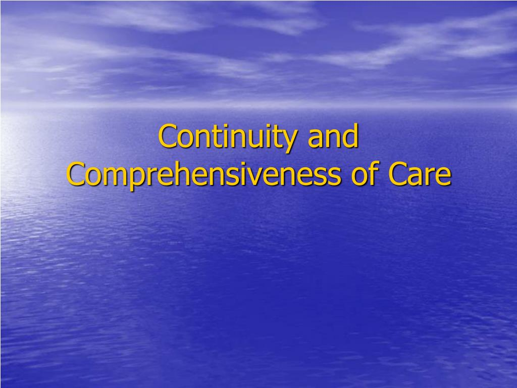 continuity and comprehensiveness of care l.