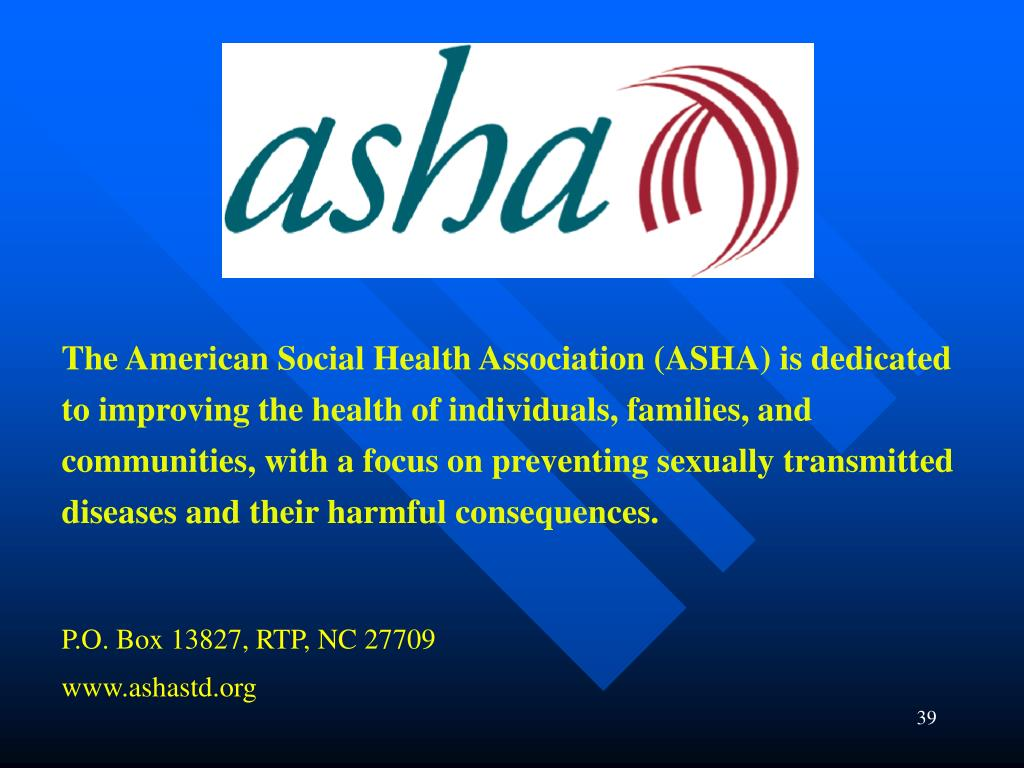 The American Social Health Association (ASHA) is dedicated to improving the health of individuals, families, and communities, with a focus on preventing sexually transmitted diseases and their harmful consequences.