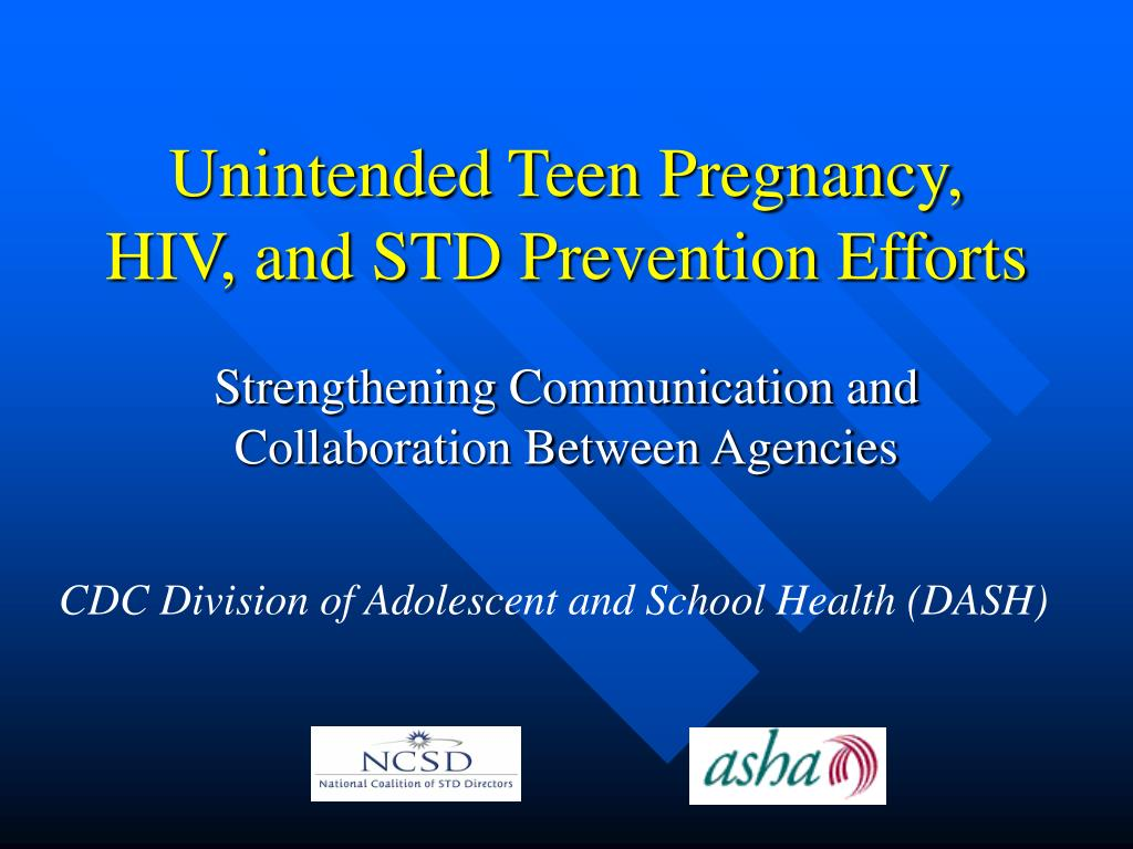 unintended teen pregnancy hiv and std prevention efforts l.