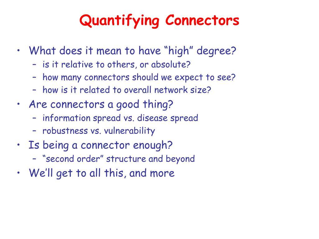 Quantifying Connectors