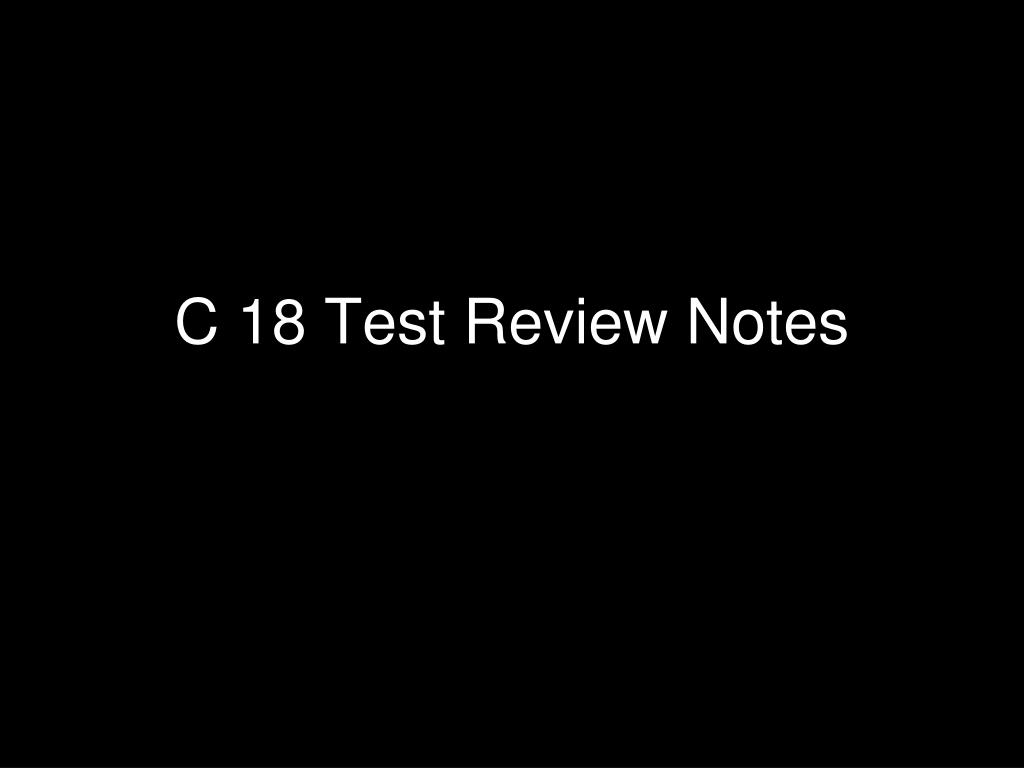 c 18 test review notes
