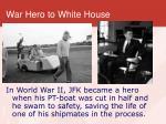 war hero to white house