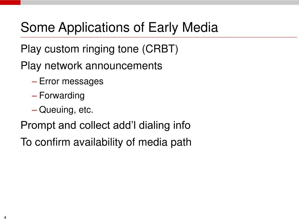 Some Applications of Early Media
