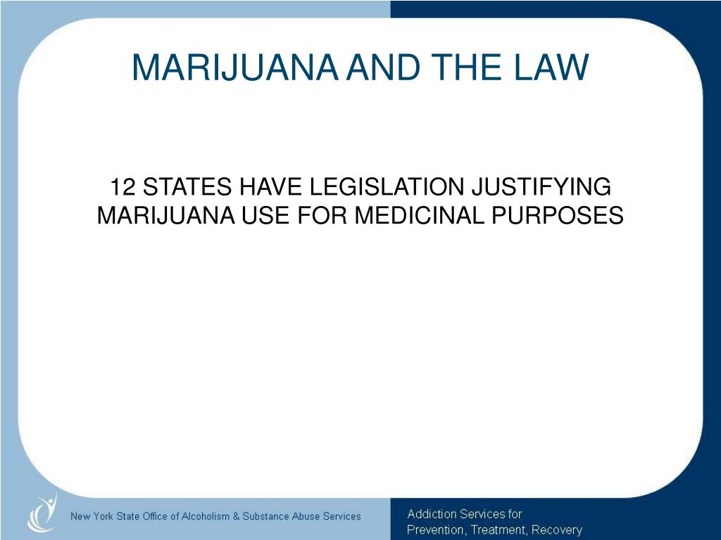 MARIJUANA AND THE LAW