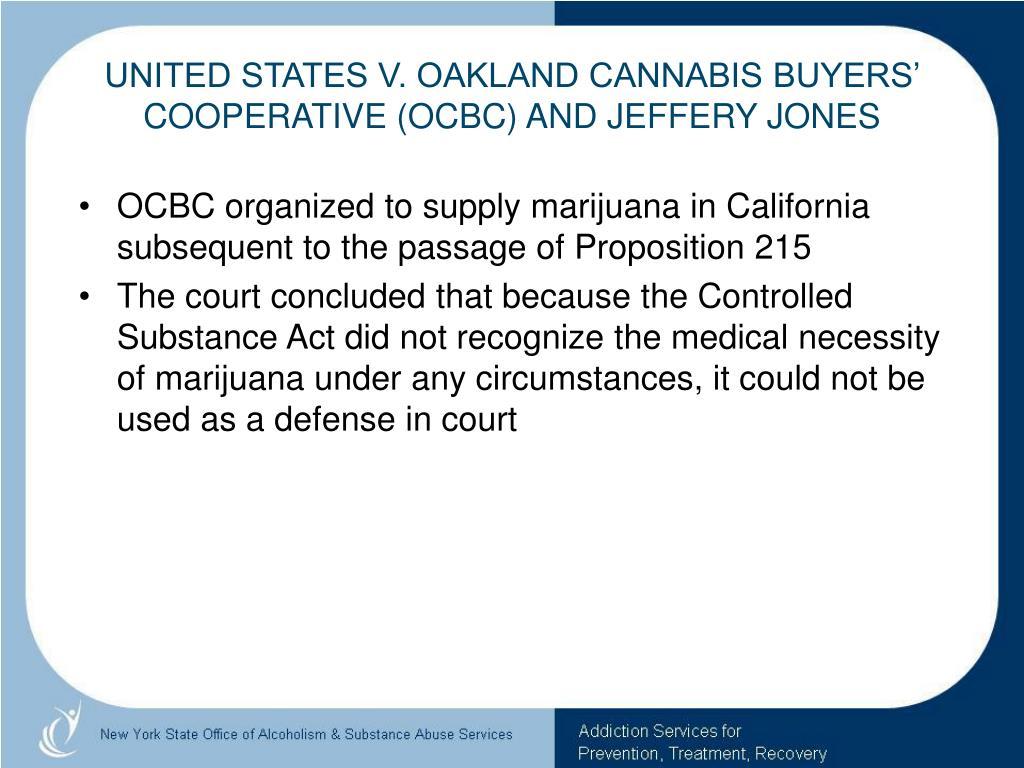 UNITED STATES V. OAKLAND CANNABIS BUYERS' COOPERATIVE (OCBC) AND JEFFERY JONES