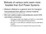 biofuels of various sorts seem more feasible than surf power systems