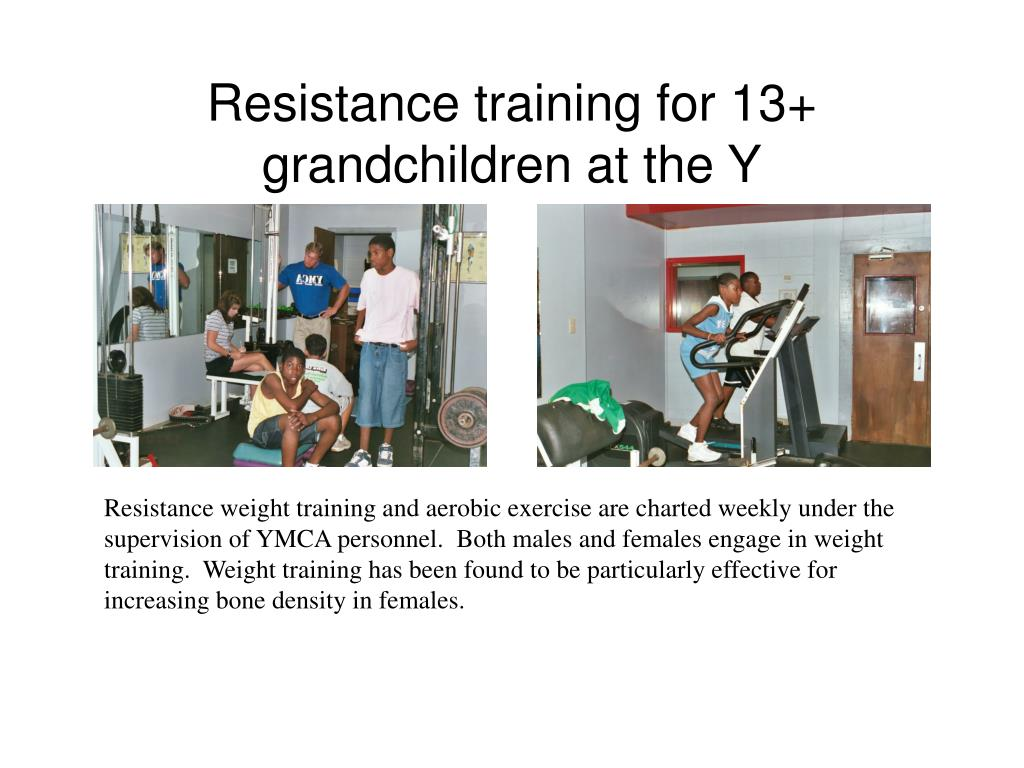 Resistance training for 13+ grandchildren at the Y